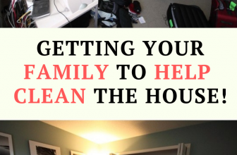 How My Family Went From Making Excuses To Helping Clean The House!