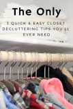 The Only 3 Quick & Easy Closet Decluttering Tips You'll Ever Need